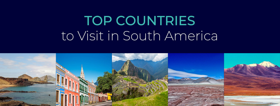 Top Countries to Visit in South America