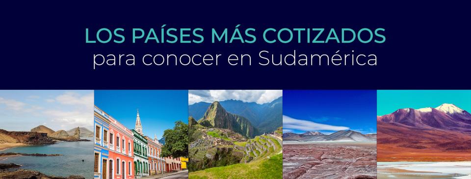 Los países más cotizados para conocer en Sudamérica
